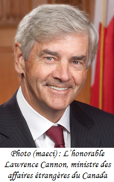 Le ministre des affaires étrangères du Canada, l'honorable Lawrence Cannon