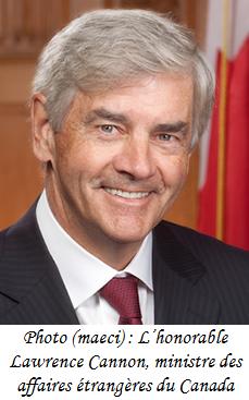 Le ministre des affaires étrangères du Canada, l'honorable Lawrence Cannon
